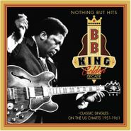 B.B. King, Nothing But Hits: Classic Singles On The US Charts 1951-1961 (CD)