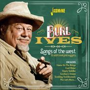 Burl Ives, Songs Of The West & Additional Gold Nuggets (CD)