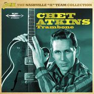 "Chet Atkins, Trambone: The Nashville ""A"" Team Collection (CD)"