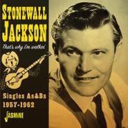 Stonewall Jackson, That's Why I'm Walkin': Singles As & Bs 1957-1962 (CD)