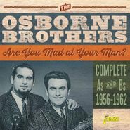 The Osborne Brothers, Are You Mad At Your Man? Complete As & Bs 1956-1962 (CD)