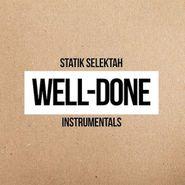 Statik Selektah, Well-Done Instrumentals (LP)
