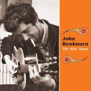 John Renbourn, The Attic Tapes (CD)