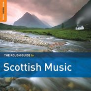 Various Artists, The Rough Guide To Scottish Music (CD)