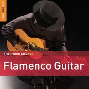 Various Artists, The Rough Guide To Flamenco Guitar (CD)