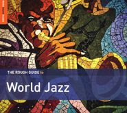 Various Artists, The Rough Guide To World Jazz (CD)