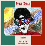 "Steve Earle, El Coyote / Don't Let The Sunshine Fool You [Record Store Day] (7"")"