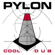 "Pylon, Cool / Dub [Black Friday Red Vinyl] (7"")"