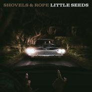 Shovels & Rope, Little Seeds (LP)