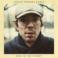Justin Townes Earle, Kids In The Street [150 Gram Vinyl] (LP)