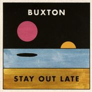 Buxton, Stay Out Late (LP)