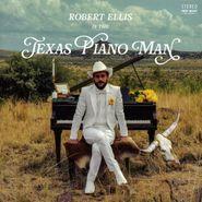Robert Ellis, Texas Piano Man (LP)