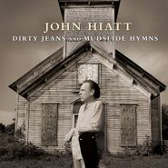 John Hiatt, Dirty Jeans & Mudslide Hymns [Deluxe Edition] (CD)