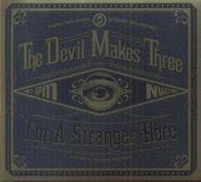 The Devil Makes Three, I'm A Stranger Here (CD)
