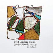 Fred Lonberg-Holm, No Time Left For Sadness (CD)