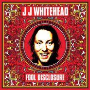 JJ Whitehead, Fool Disclosure (LP)