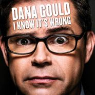 Dana Gould, I Know It's Wrong (LP)