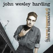 John Wesley Harding, It Happened One Night & It Never Happened At All (CD)