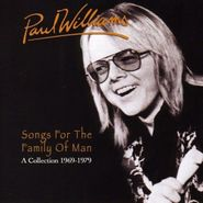 Paul Williams, Songs For The Family Of Man: A Collection 1969-1979 (CD)