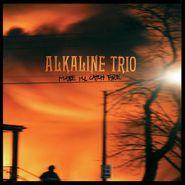 Alkaline Trio, Maybe I'll Catch Fire (LP)