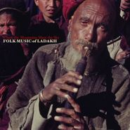 Various Artists, Where The Mountains Meet The Sky: Folk Music Of Ladakh (LP)
