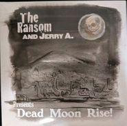 "The Ransom, Dead Moon Rise! (7"")"