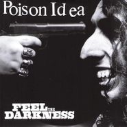 Poison Idea, Feel The Darkness (CD)
