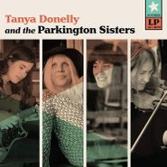Tanya Donelly, Tanya Donelly & The Parkington Sisters [Teal Colored Vinyl] (LP)