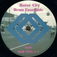 "Motor City Drum Ensemble, Raw Cuts #5 & #6 (12"")"