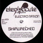 "Electro Nation, Shipwrecked (12"")"