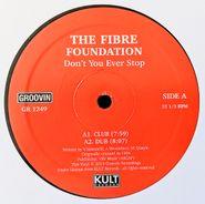 """Fibre Foundation, Don't You Ever Stop (12"""")"""