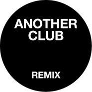 """Radio Slave, Another Club (Remixes) (12"""")"""