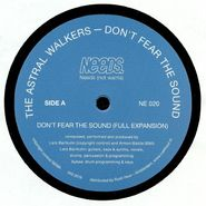 "The Astral Walkers, Don't Fear The Sound (12"")"