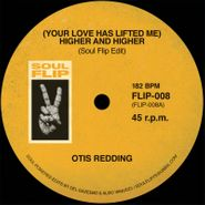 """Otis Redding, (Your Love Has Lifted Me) Higher & Higher / I Go To Pieces (Everytime) (7"""")"""