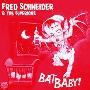 """Fred Schneider, Bat Baby! (7"""")"""