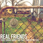 """Real Friends, Three Songs About The Past Year Of My Life (7"""")"""