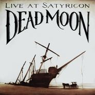Dead Moon, Tales From The Grease Trap 1: Live At Satyricon (LP)