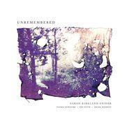 Sarah Kirkland Snider, Unremembered (CD)