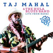Taj Mahal, Taj Mahal & The Hula Blues Band Live From Kauai (CD)