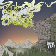 Roots Of Creation, Livin' Free (LP)