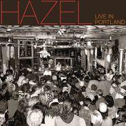 Hazel, Live In Portland (CD)
