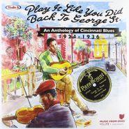 Various Artists, Play It Like You Did Back To George Street - Anthology Of Cincinnati Blues 1924-1936 (LP)