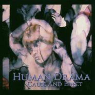 Human Drama, Cause & Effect (CD)