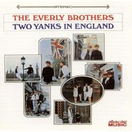 The Everly Brothers, Two Yanks In England (CD)