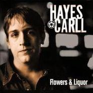 Hayes Carll, Flowers & Liquor (CD)