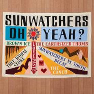 Sunwatchers, Oh Yeah? (LP)