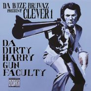 Clever 1, Da Buze Bruvaz Prezent: Clever 1 - Da Dirty Harry Gun Faculty (CD)