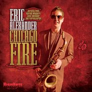 Eric Alexander, Chicago Fire (CD)