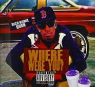 Rich Homie Quan, Where Were You? (CD)