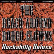 The Reach Around Rodeo Clowns, Rockabilly Deluxe (LP)
